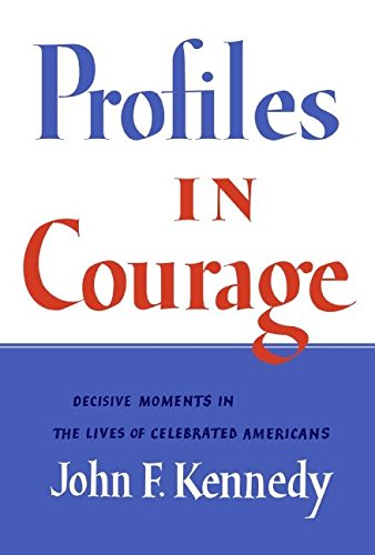 9780061205682: Profiles in Courage (slipcased edition): Decisive Moments in the Lives of Celebrated Americans