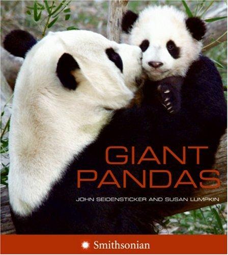 Giant Pandas: John Seidensticker; Susan Lumpkin