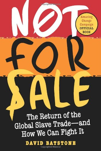 9780061206719: Not For Sale: The Return of the Global Slave Trade--And How We Can Fight It
