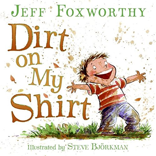 9780061208461: Dirt on My Shirt