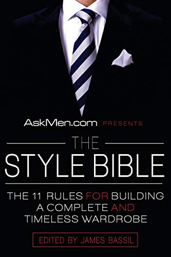 9780061208508: AskMen.com Presents The Style Bible: The 11 Rules for Building a Complete and Timeless Wardrobe (Askmen.com Series)