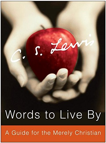 9780061209123: Words to Live By: A Guide for the Merely Christian