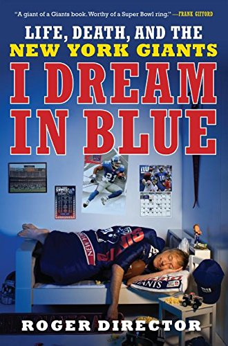 9780061209130: I Dream in Blue: Life, Death, and the New York Giants