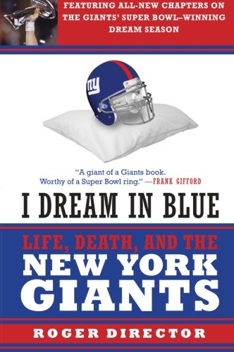 9780061209147: I Dream in Blue: Life, Death, and the New York Giants