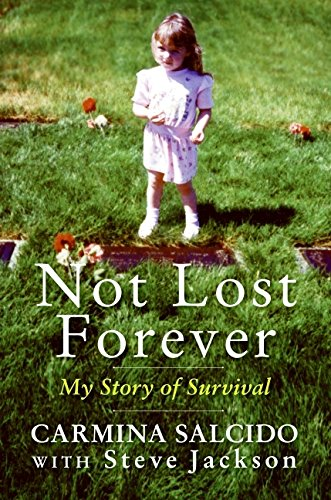 9780061210051: Not Lost Forever: My Story of Survival