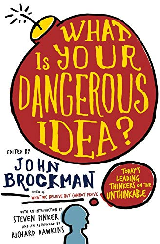9780061214950: What Is Your Dangerous Idea?: Today?s Leading Thinkers on the Unthinkable (Edge Question Series)