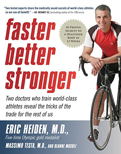 9780061215230: Faster, Better, Stronger: 10 Proven Secrets to a Healthier Body in 12 Weeks