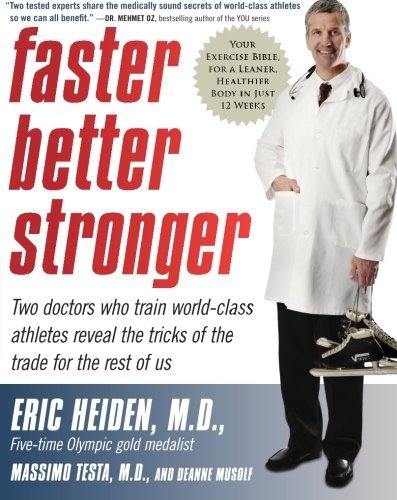 9780061215292: Faster, Better, Stronger: Your Exercise Bible, for a Leaner, Healthier Body in Just 12 Weeks