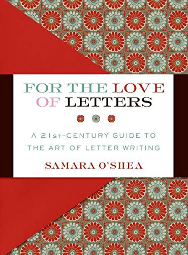 9780061215308: For the Love of Letters: A 21st-Century Guide to the Art of Letter Writing