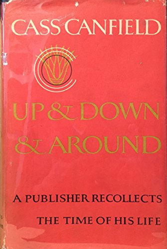 9780061215407: Up and down and around;: A publisher recollects the time of his life
