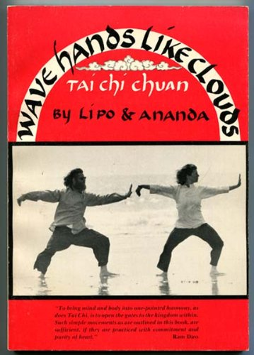 Wave Hands Like Cloouds: A Chinese Yoga of Meditation in Motion (Kuang Ping Tai Chi)