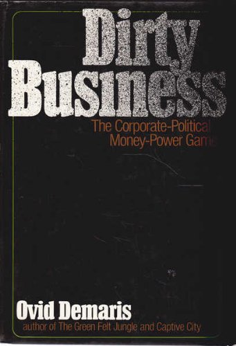 9780061219504: Dirty business;: The corporate-political money-power game