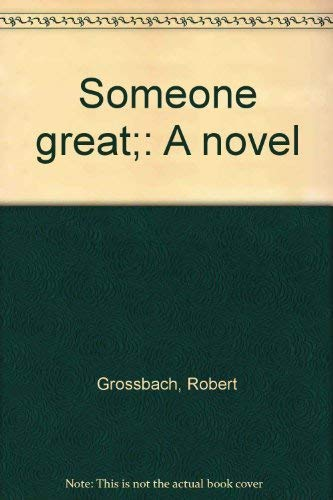 9780061226076: Someone great;: A novel