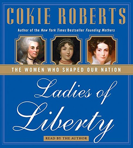 9780061227257: Ladies of Liberty CD: The Women Who Shaped Our Nation