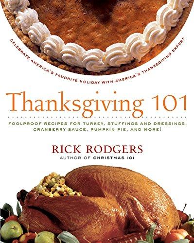 9780061227318: Thanksgiving 101: Celebrate America's Favorite Holiday With America's Thanksgiving Expert