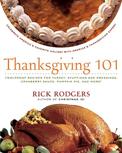 9780061227318: Thanksgiving 101: Celebrate America's Favorite Holiday with America's Thanksgiving Expert (Holidays 101)