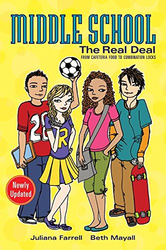 Middle School: The Real Deal (revised edition): From Cafeteria Food to Combination Locks (0061227420) by Farrell, Juliana; Mayall, Beth; Howard, Megan
