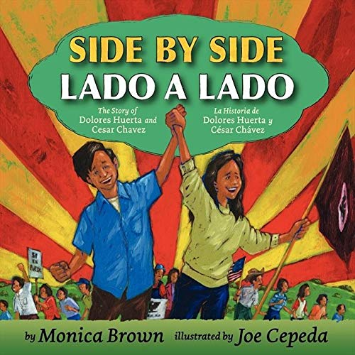 9780061227813: Side by Side/Lado a Lado: The Story of Dolores Huerta and Cesar Chavez/La Historia de Dolores Huerta y Cesar Chavez