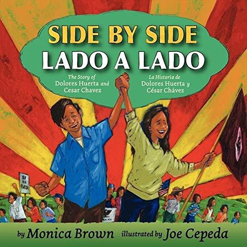 9780061227813: Side by Side/Lado a Lado: The Story of Dolores Huerta and Cesar Chavez/La Historia de Dolores Huerta y Cesar Chavez