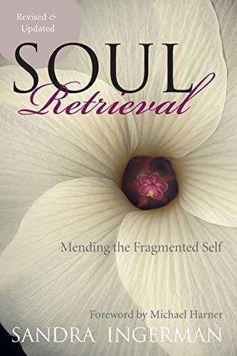 9780061227868: Soul Retrieval: Mending the Fragmented Self