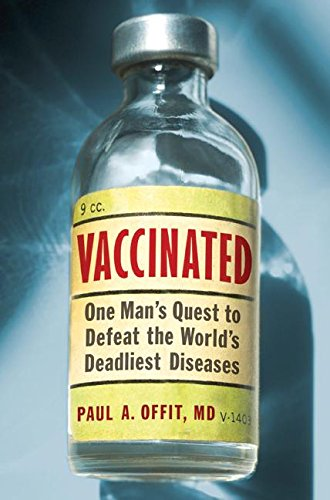 9780061227950: Vaccinated: One Man's Quest to Defeat the World's Deadliest Diseases