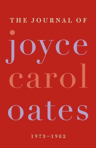 9780061227981: The Journal of Joyce Carol Oates, 1973-1982