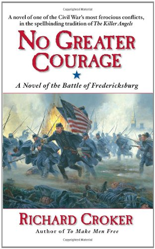 9780061228063: No Greater Courage: A Novel of the Battle of Fredericksburg