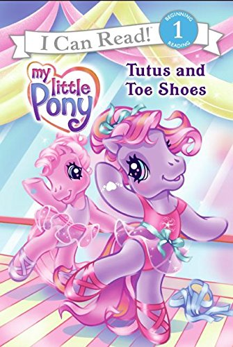 9780061228377: My Little Pony: Tutus and Toe Shoes (My Little Pony (Harper Paperback))