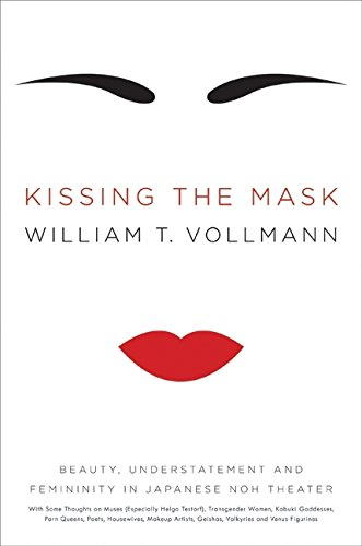 9780061228483: Kissing the Mask: Beauty, Understatement and Femininity in Japanese Noh Theater