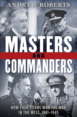 9780061228575: Masters and Commanders: How Four Titans Won the War in the West, 1941-1945