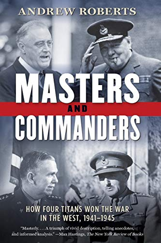 9780061228582: Masters and Commanders: How Four Titans Won the War in the West, 1941-1945