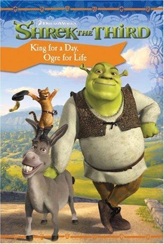 Shrek the Third: King for a Day,: Judy Katschke