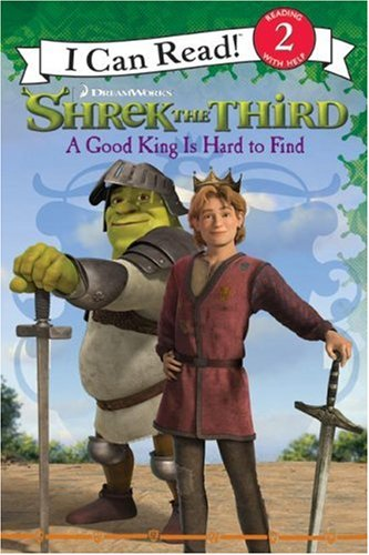 9780061228667: Shrek the Third: A Good King Is Hard to Find (I Can Read Book 2)