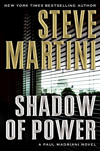 Shadow of Power: A Paul Madriani Novel: Martini, Steve