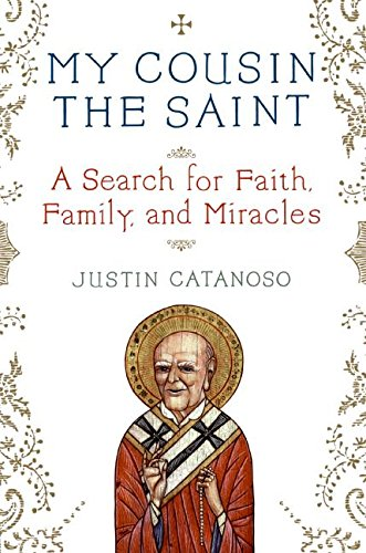 9780061231025: My Cousin the Saint: A Search for Faith, Family, and Miracles