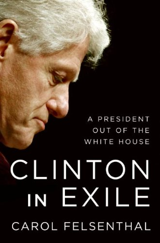 9780061231599: Clinton in Exile: A President Out of the White House
