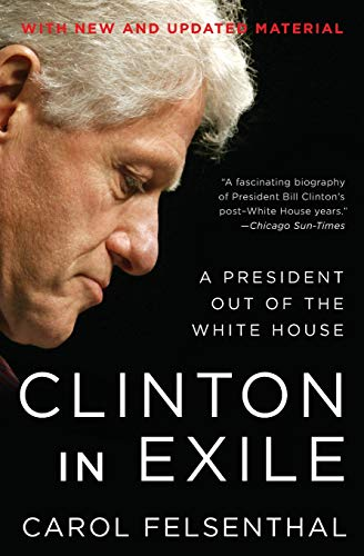 9780061231605: Clinton in Exile: A President Out of the White House