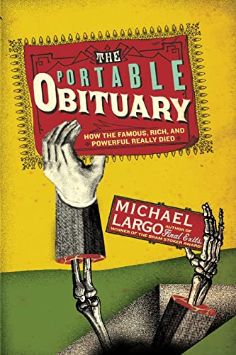 9780061231667: The Portable Obituary: How the Famous, Rich, and Powerful Really Died