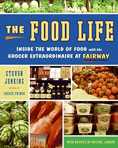 9780061231681: The Food Life: Inside the World of Food with the Grocer Extraordinaire at Fairway