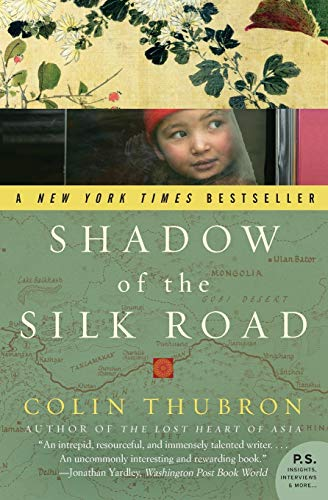 Shadow of the Silk Road (P.S.): Thubron, Colin