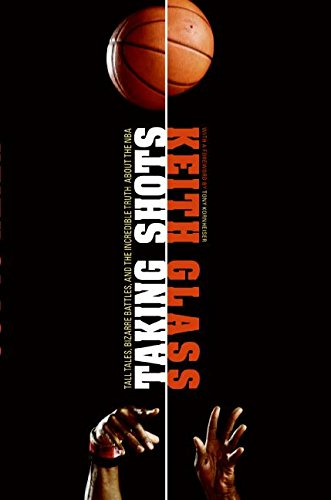9780061231858: Taking Shots: Tall Tales, Bizarre Battles and the Incredible Truth about the NBA