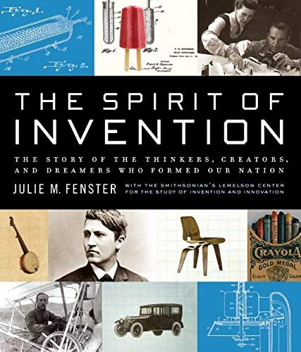 9780061231896: The Spirit of Invention: The Story of the Thinkers, Creators, and Dreamers Who Formed Our Nation