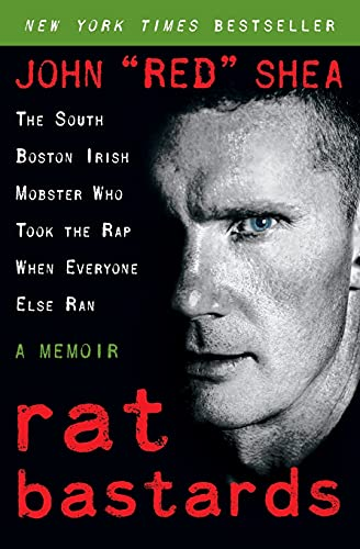 9780061232893: Rat Bastards: The South Boston Irish Mobster Who Took the Rap When Everyone Else Ran
