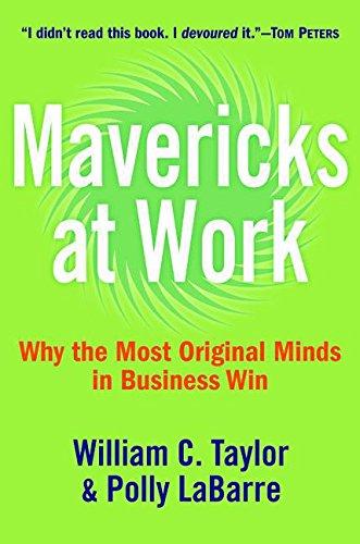 Mavericks at Work [Large Print]: Taylor, William C., LaBarre, Polly G.