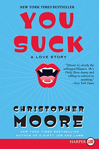 You Suck: A Love Story (0061233153) by Christopher Moore