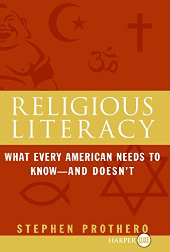 9780061233210: Religious Literacy: What Every American Needs to Know, And Doesn't