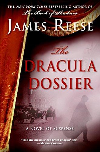 The Dracula Dossier: A Novel of Suspense: Reese, James