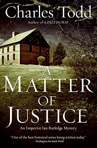 A Matter of Justice (SIGNED): Todd, Charles