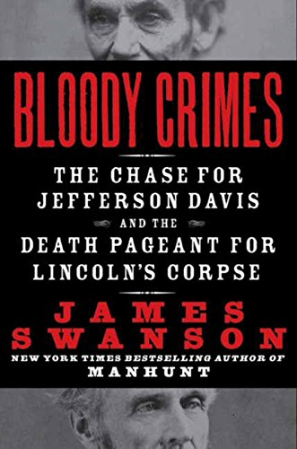 9780061233784: Bloody Crimes: The Chase for Jefferson Davis and the Death Pageant for Lincoln's Corpse