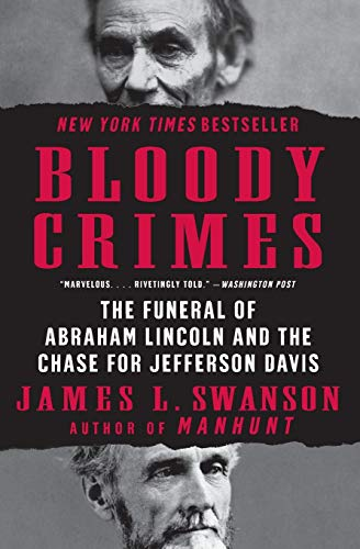 9780061233791: Bloody Crimes: The Funeral of Abraham Lincoln and the Chase for Jefferson Davis (P.S.)